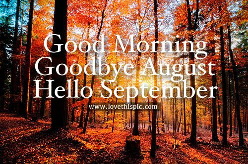 Good Morning Goodbye August Hello September Images