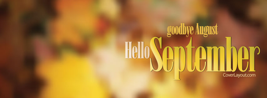 Goodbye August Hello September Facebook Cover Photos