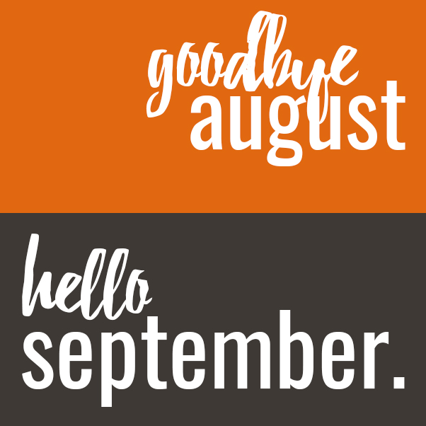 Goodbye August Hello September Photos For Facebook