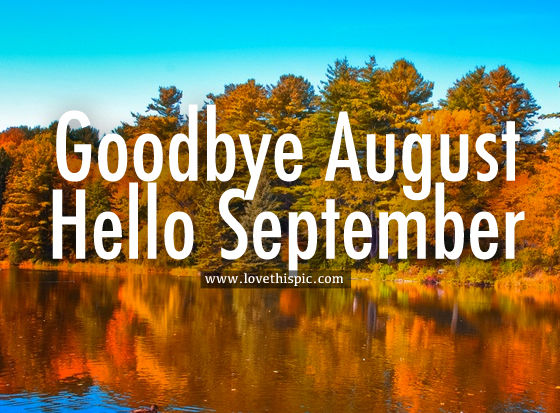 Goodbye August Hello September Pics Images