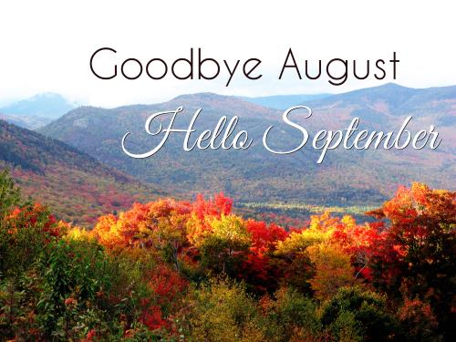Goodbye August, Hello September Pics