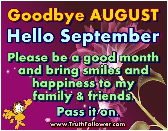 Goodbye August Hello September Please Be Good Month