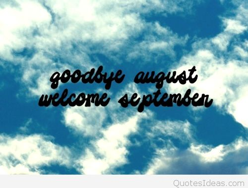 Goodbye August Hello September Sky Saying Quotes