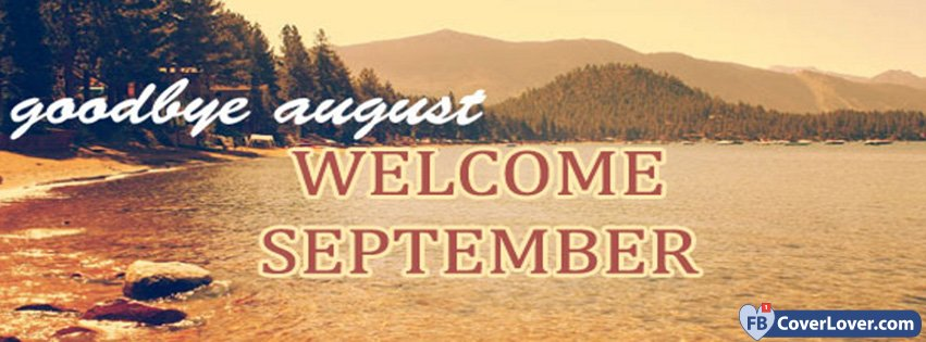 Goodbye August Welcome September Facebook Cover