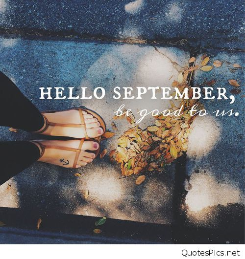 Hello September Pictures Please Be Good To Me