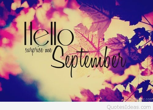 Hello September Surprise Me Quotes