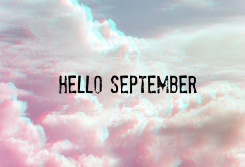 Hello September Tumblr 2018 Images