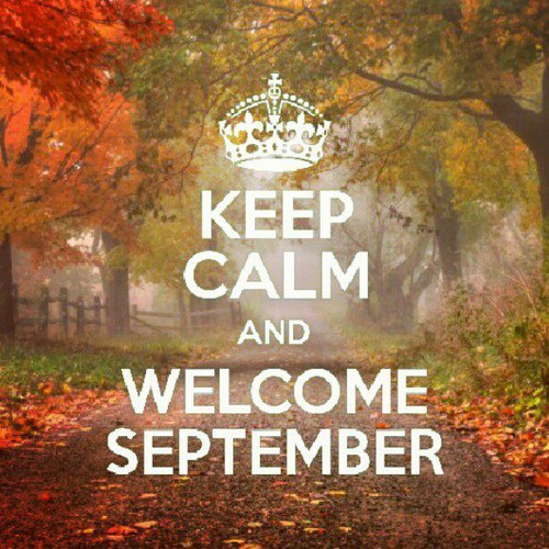 Keep Calm and Welcome September Pictures