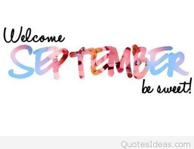 Welcome September Be Sweet Images