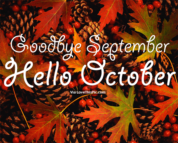 Goodbye September Hello October Photos