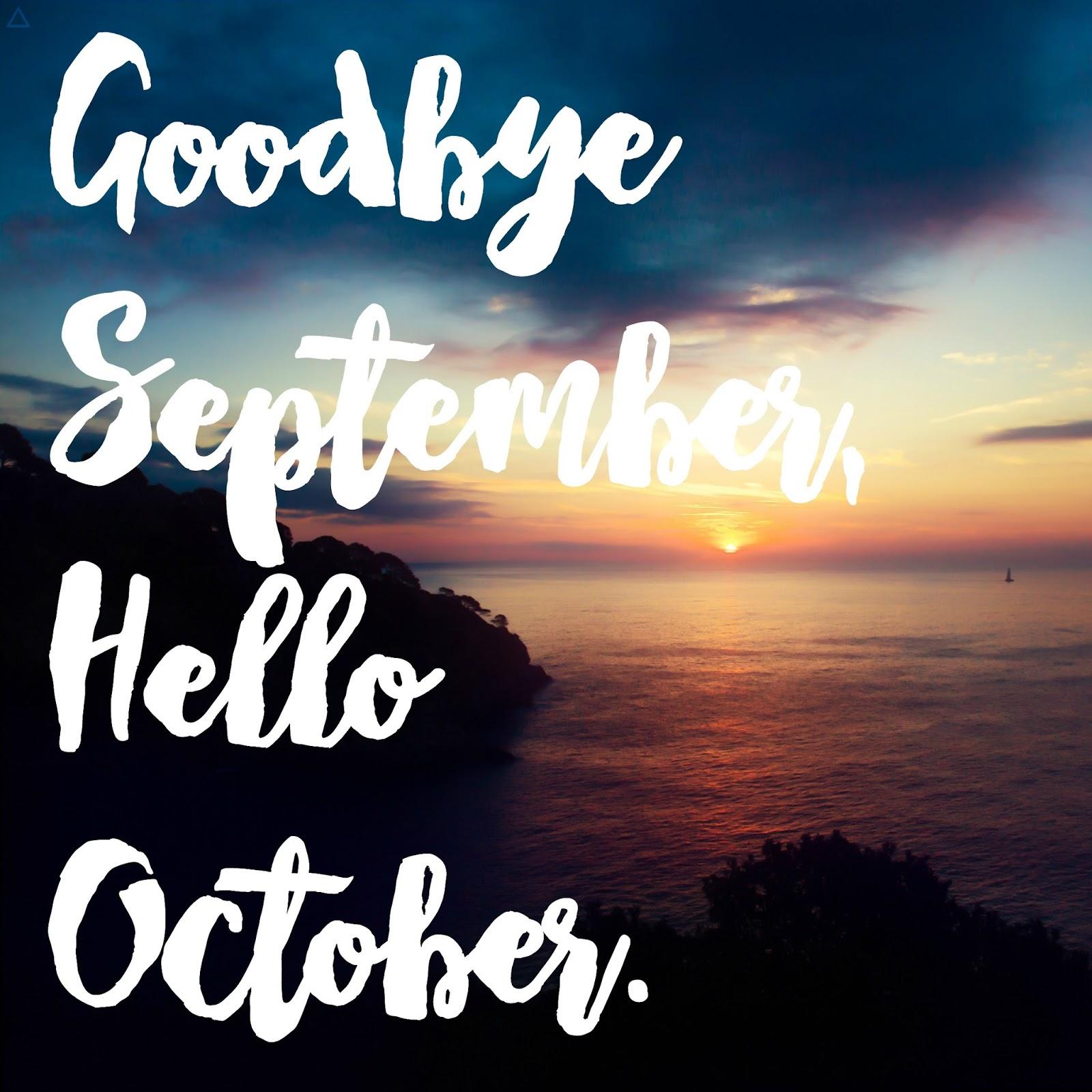 Goodbye September Hello October Pics