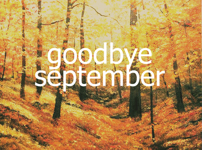 Goodbye September Welcome October Pics