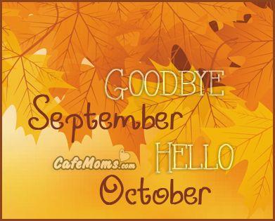 Hello October Goodbye September Pics