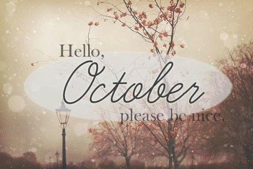 Hello October Please Be Nice