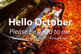 Hello October Sayings Please Be Good To Me