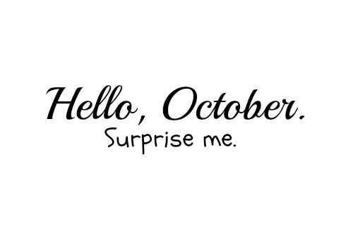 Hello October Tumblr Surprise Me Quotes