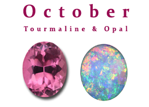 October Birthstone Tourmaline and Opal