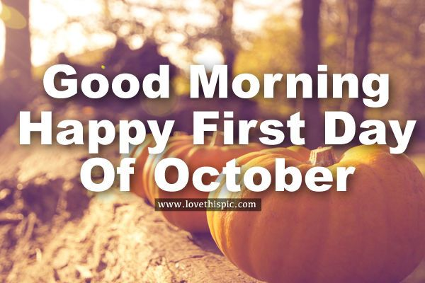 Good Morning Welcome October Pics