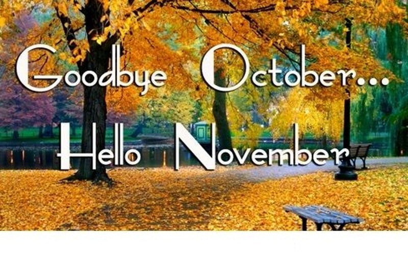 Goodbye October Hello November Photos