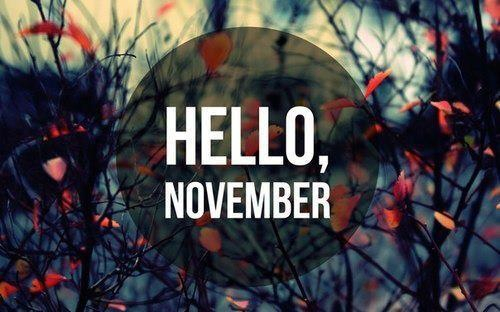 Goodbye October Hello November Pics Tumblr