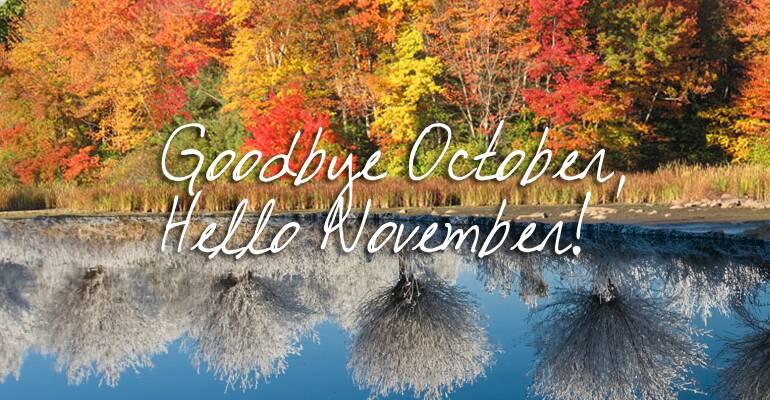 Goodbye October Hello November Pics