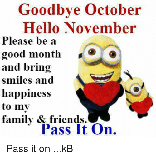 Goodbye October Hello November Please Be Good a Month