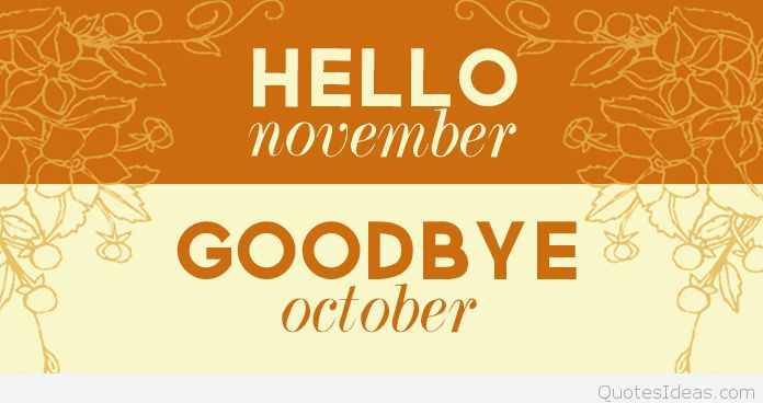 Goodbye October Hello November Wallpaper Tumblr