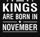 Kings Are Born in November Images