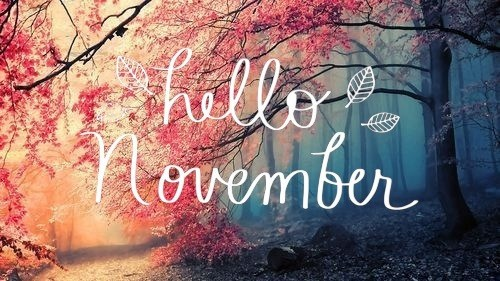 Month of Welcome November Pics