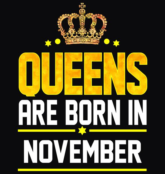 Queens Born in November Quotes